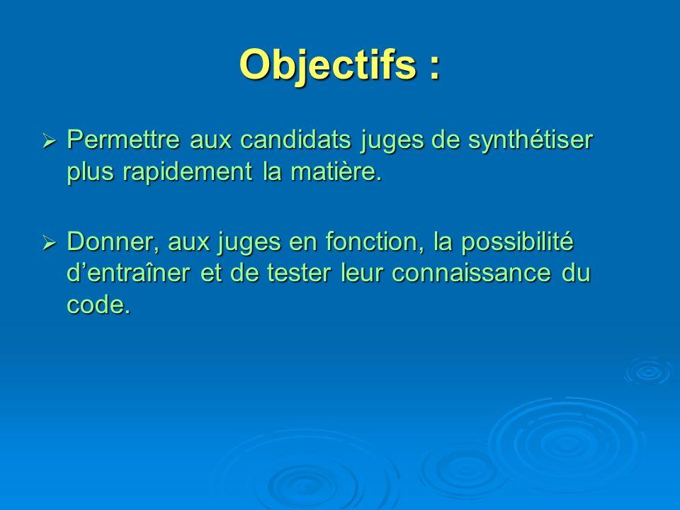 Objectifs : Permettre aux candidats juges de synthétiser plus rapidement la matière.