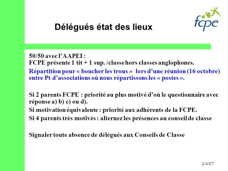 2/4/07 50/50 avec lAAPEI : FCPE présente 1 tit + 1 sup. /classe hors classes anglophones. Répartition pour « boucher les trous » lors dune réunion (16