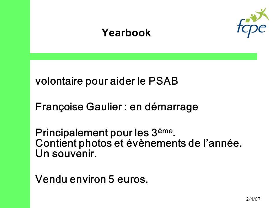 2/4/07 volontaire pour aider le PSAB Françoise Gaulier : en démarrage Principalement pour les 3 ème. Contient photos et évènements de lannée. Un souve