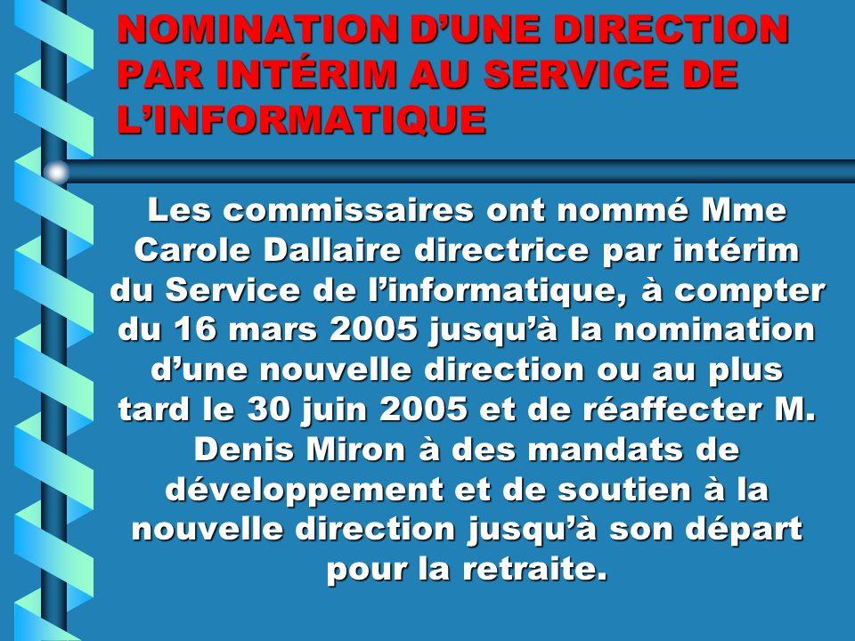 NOMINATION DUNE ADJOINTE ADMINISTRATIVE PAR INTÉRIM À LA POLYVALENTE SAINT-JÉRÔME Mme Élyse Paquette-Coupal a été nommée adjointe administrative par intérim à la polyvalente Saint- Jérôme, à compter du 14 février 2005 jusquau retour de Mme Chantal Desrochers.