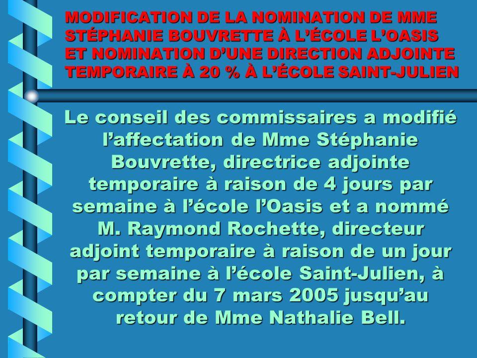 MODIFICATION DE LA NOMINATION DUNE DIRECTION ADJOINTE PAR INTÉRIM À LÉCOLE DE LHORIZON- SOLEIL Le conseil des commissaires a nommé Mme Estelle Gladu,