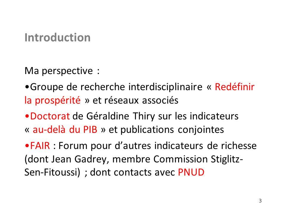 Introduction Ma perspective : Groupe de recherche interdisciplinaire « Redéfinir la prospérité » et réseaux associés Doctorat de Géraldine Thiry sur l