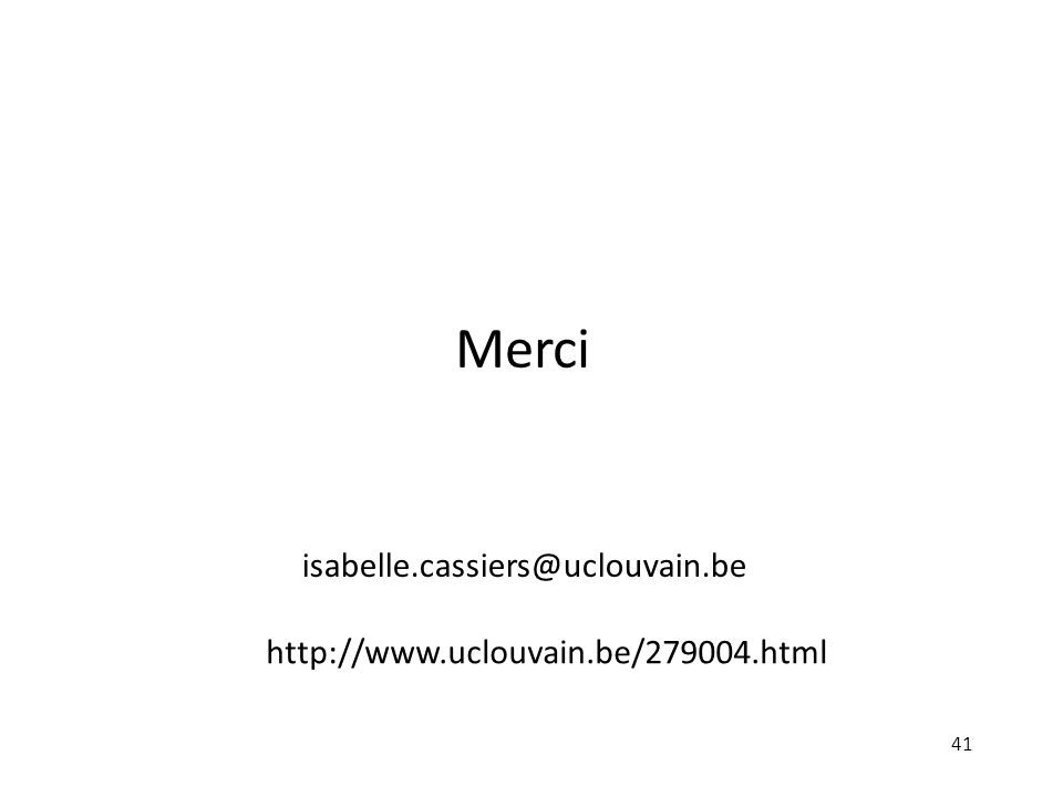 41 isabelle.cassiers@uclouvain.be http://www.uclouvain.be/279004.html Merci