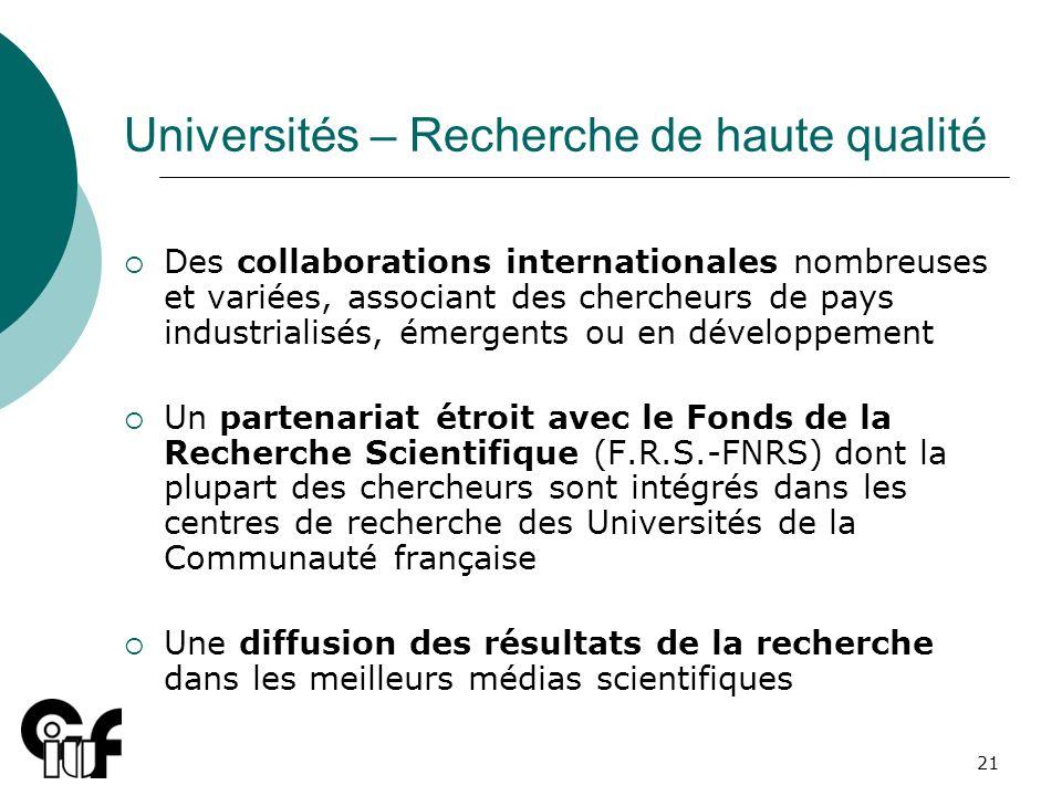21 Universités – Recherche de haute qualité Des collaborations internationales nombreuses et variées, associant des chercheurs de pays industrialisés,