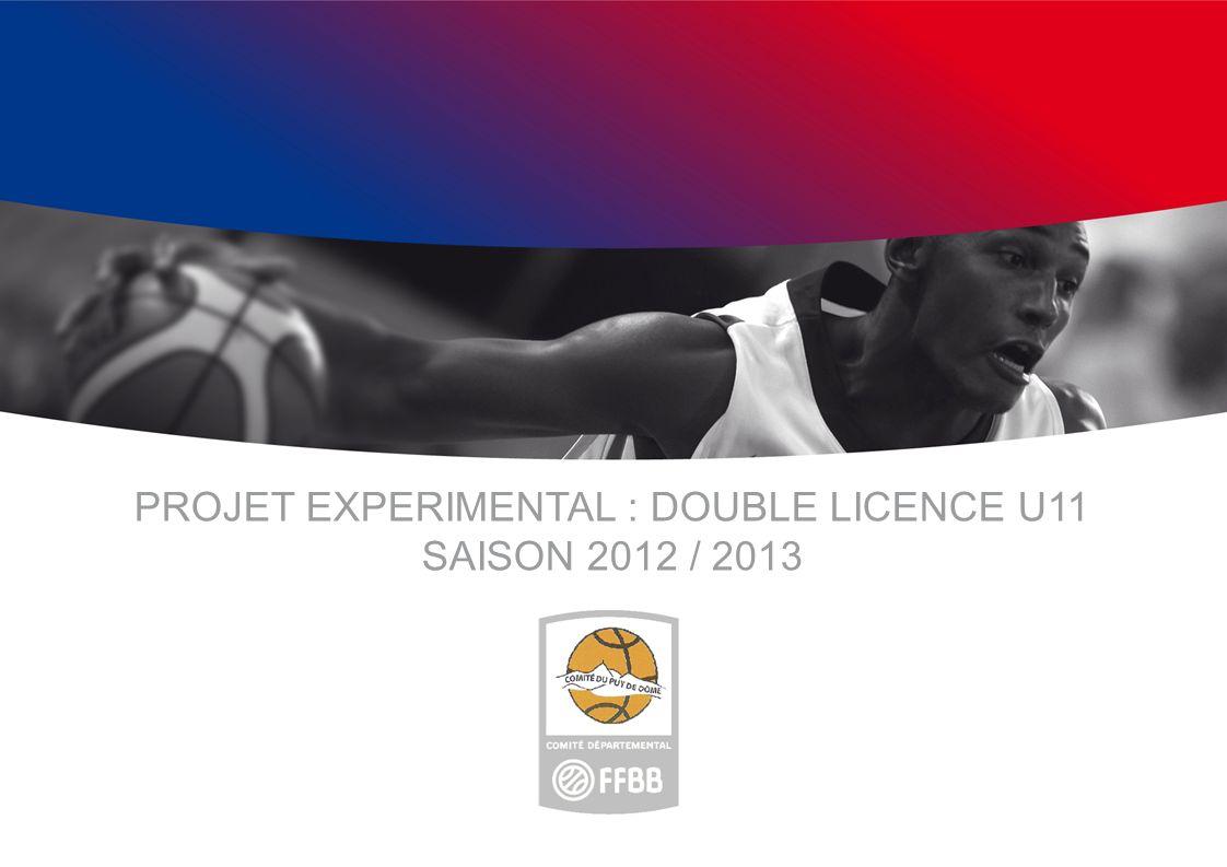 PROJET EXPERIMENTAL : DOUBLE LICENCE U11 SAISON 2012 / 2013