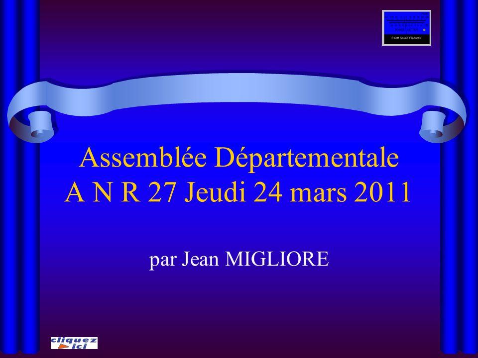 Assemblée Départementale A N R 27 Jeudi 24 mars 2011 par Jean MIGLIORE