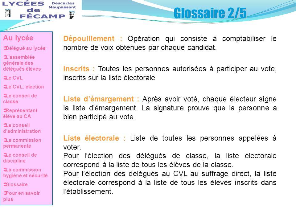 Glossaire 2/5 Dépouillement : Opération qui consiste à comptabiliser le nombre de voix obtenues par chaque candidat. Inscrits : Toutes les personnes a
