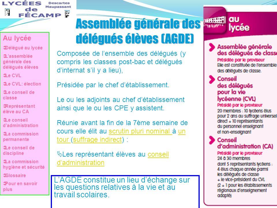 Assemblée générale des délégués élèves (AGDE) LAGDE constitue un lieu déchange sur les questions relatives à la vie et au travail scolaires. Composée