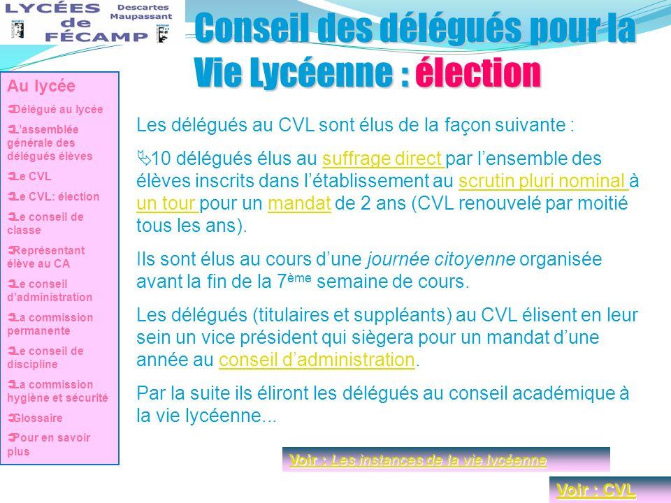 Conseil des délégués pour la Vie Lycéenne : élection Les délégués au CVL sont élus de la façon suivante : 10 délégués élus au suffrage direct par lens