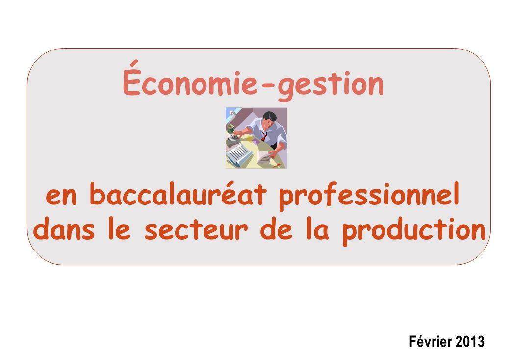 Économie-gestion en baccalauréat professionnel dans le secteur de la production Février 2013