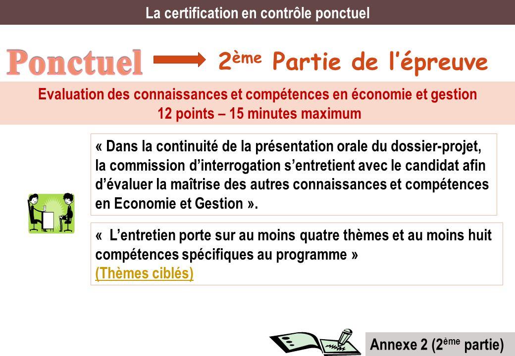 2 ème Partie de lépreuve La certification en contrôle ponctuel Evaluation des connaissances et compétences en économie et gestion 12 points – 15 minut