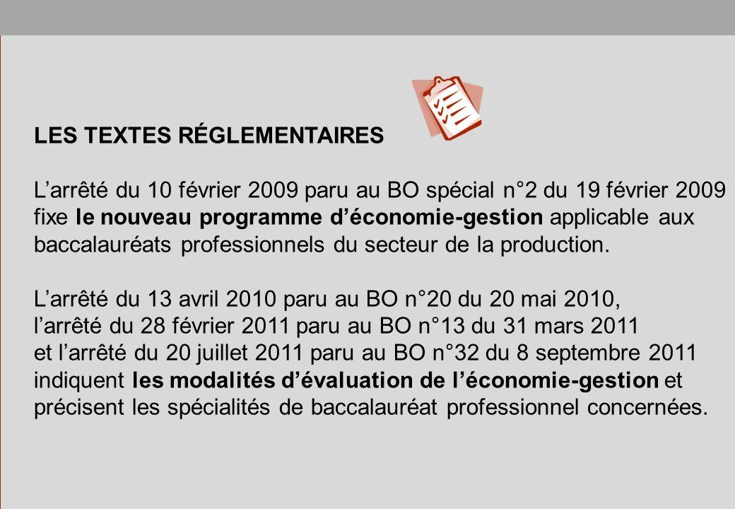 LES TEXTES RÉGLEMENTAIRES Larrêté du 10 février 2009 paru au BO spécial n°2 du 19 février 2009 fixe le nouveau programme déconomie-gestion applicable