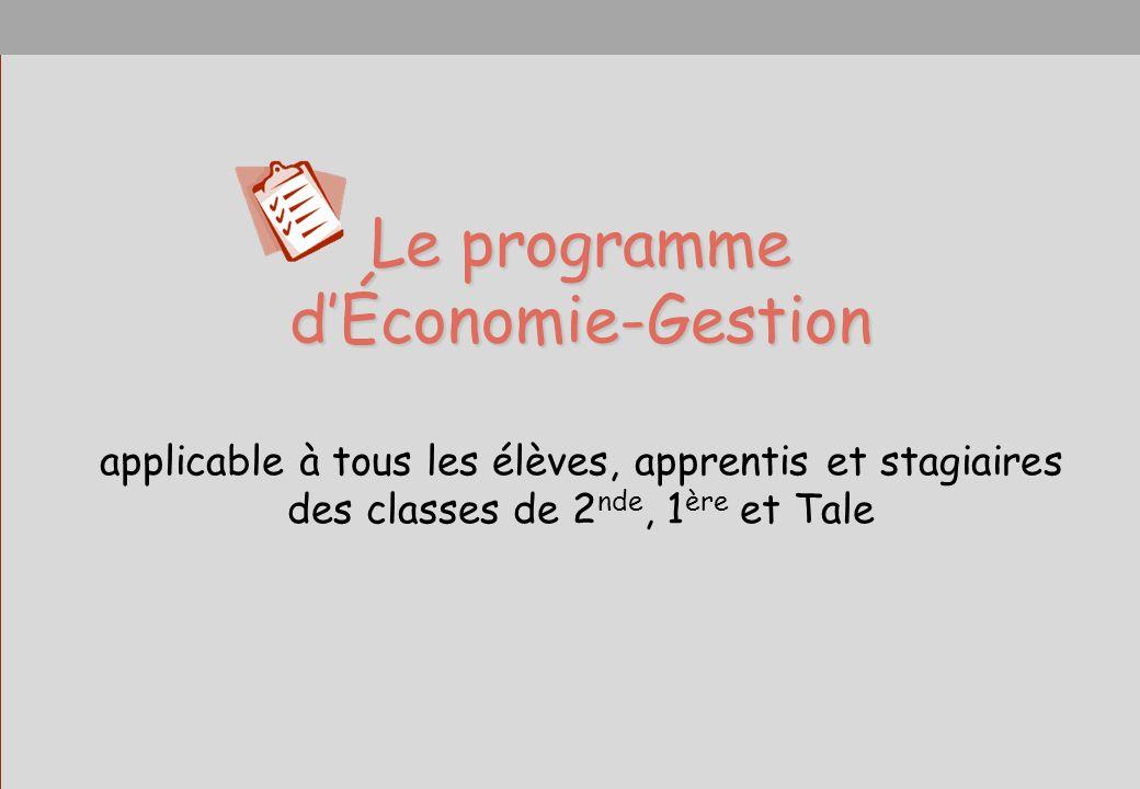Le programme dÉconomie-Gestion applicable à tous les élèves, apprentis et stagiaires des classes de 2 nde, 1 ère et Tale