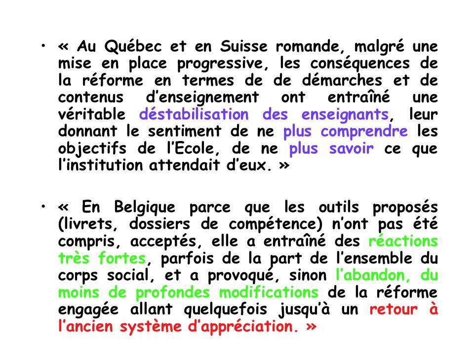 « Au Québec et en Suisse romande, malgré une mise en place progressive, les conséquences de la réforme en termes de de démarches et de contenus densei
