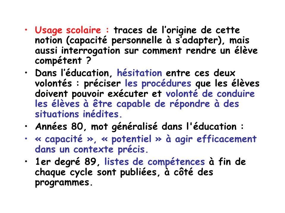 Usage scolaire : traces de lorigine de cette notion (capacité personnelle à sadapter), mais aussi interrogation sur comment rendre un élève compétent