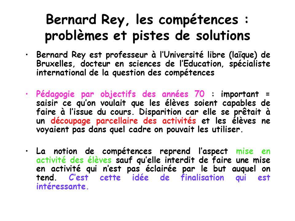 Bernard Rey, les compétences : problèmes et pistes de solutions Bernard Rey est professeur à lUniversité libre (laïque) de Bruxelles, docteur en scien