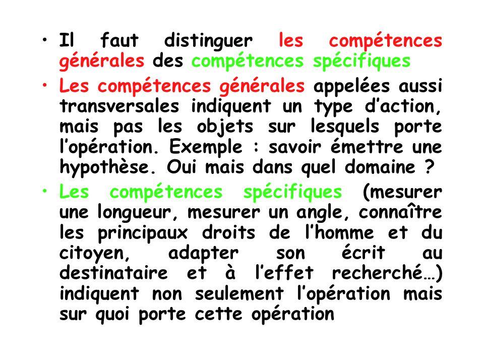 Il faut distinguer les compétences générales des compétences spécifiques Les compétences générales appelées aussi transversales indiquent un type dact