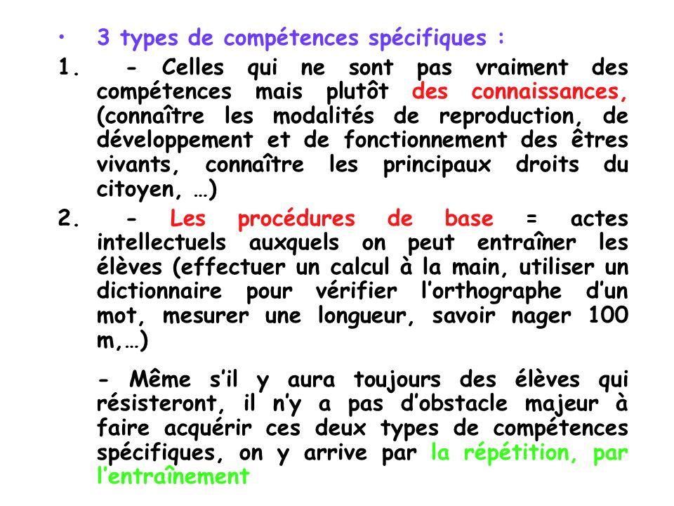 3 types de compétences spécifiques : 1.- Celles qui ne sont pas vraiment des compétences mais plutôt des connaissances, (connaître les modalités de re