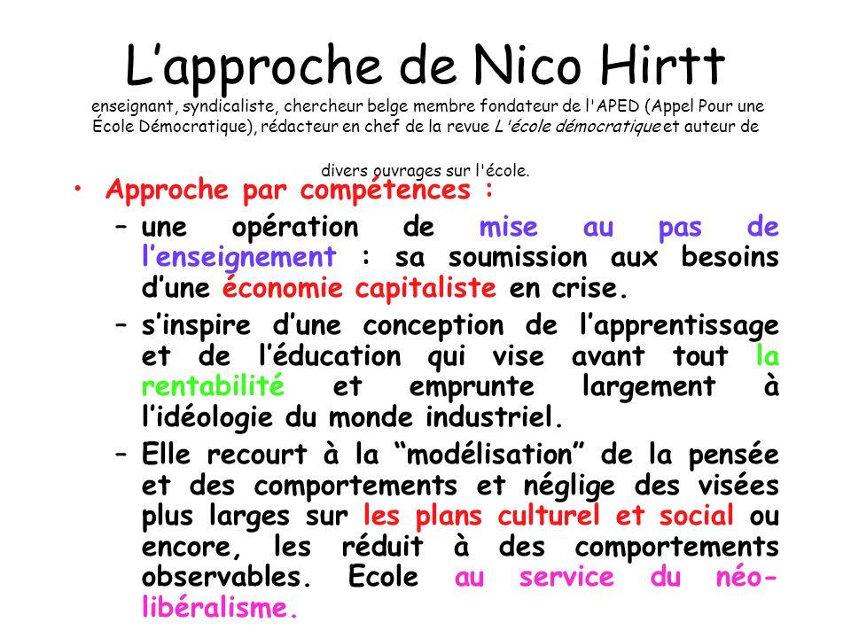 Lapproche de Nico Hirtt enseignant, syndicaliste, chercheur belge membre fondateur de l'APED (Appel Pour une École Démocratique), rédacteur en chef de