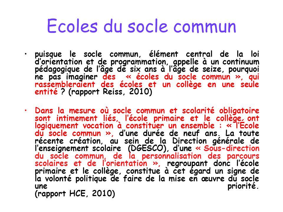 Ecoles du socle commun puisque le socle commun, élément central de la loi dorientation et de programmation, appelle à un continuum pédagogique de lâge