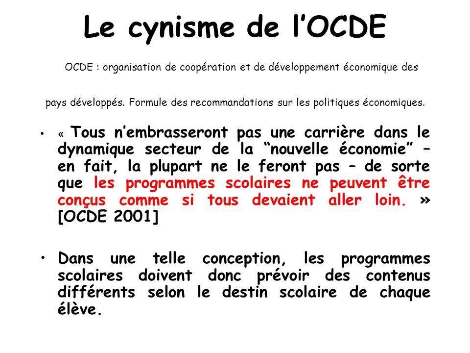Le cynisme de lOCDE OCDE : organisation de coopération et de développement économique des pays développés. Formule des recommandations sur les politiq