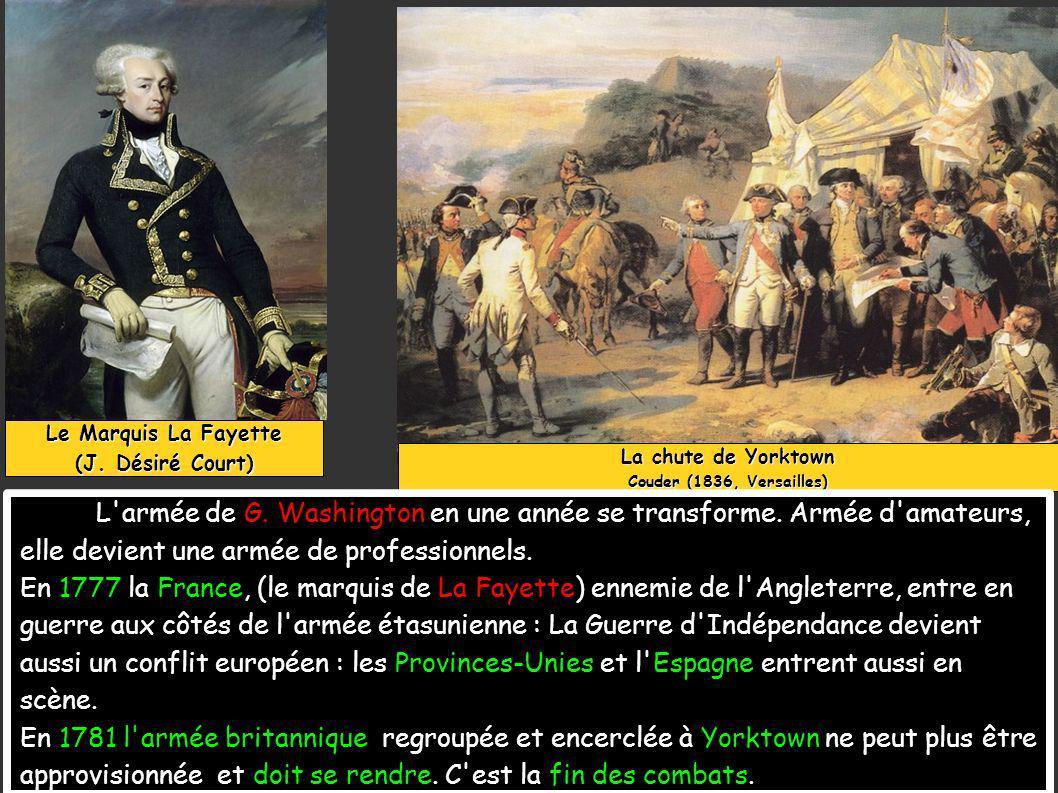 La chute de Yorktown Couder (1836, Versailles) L armée de G.