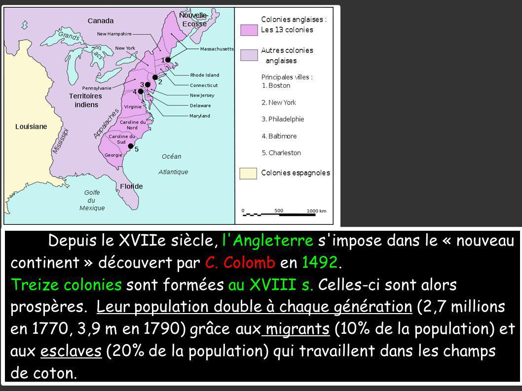 Depuis le XVIIe siècle, l Angleterre s impose dans le « nouveau continent » découvert par C.