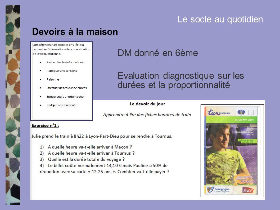 Devoirs à la maison Le socle au quotidien DM donné en 6ème Evaluation diagnostique sur les durées et la proportionnalité