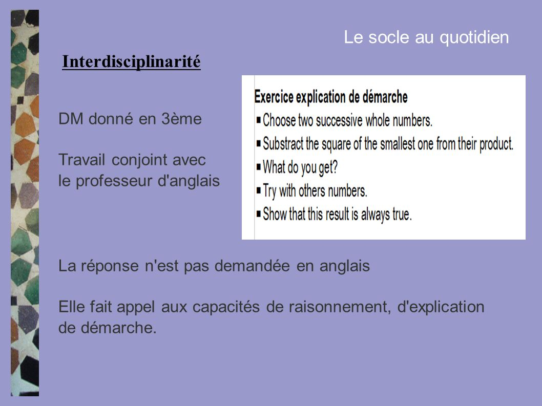 Interdisciplinarité Le socle au quotidien DM donné en 3ème Travail conjoint avec le professeur d'anglais La réponse n'est pas demandée en anglais Elle