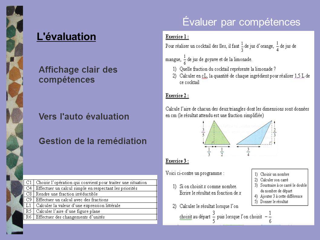 Évaluer par compétences Affichage clair des compétences Vers l'auto évaluation Gestion de la remédiation L'évaluation