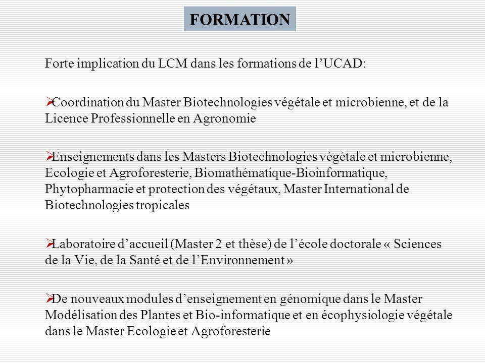 Forte implication du LCM dans les formations de lUCAD: Coordination du Master Biotechnologies végétale et microbienne, et de la Licence Professionnell
