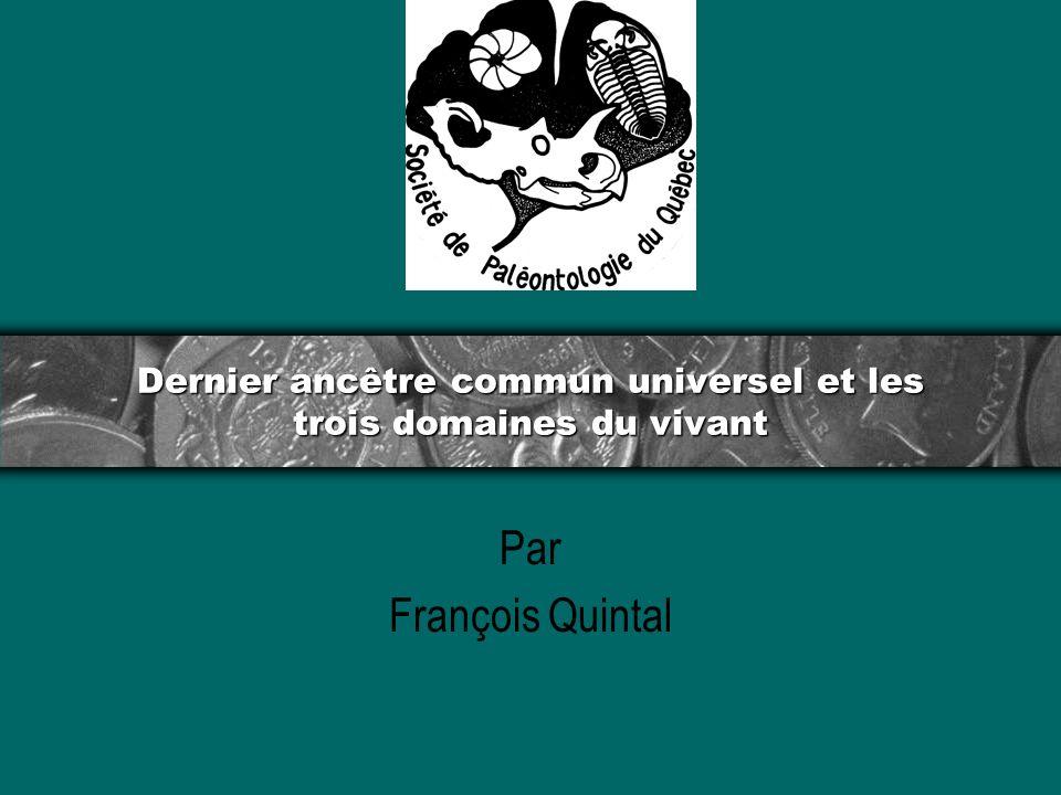 Dernier ancêtre commun universel et les trois domaines du vivant Par François Quintal