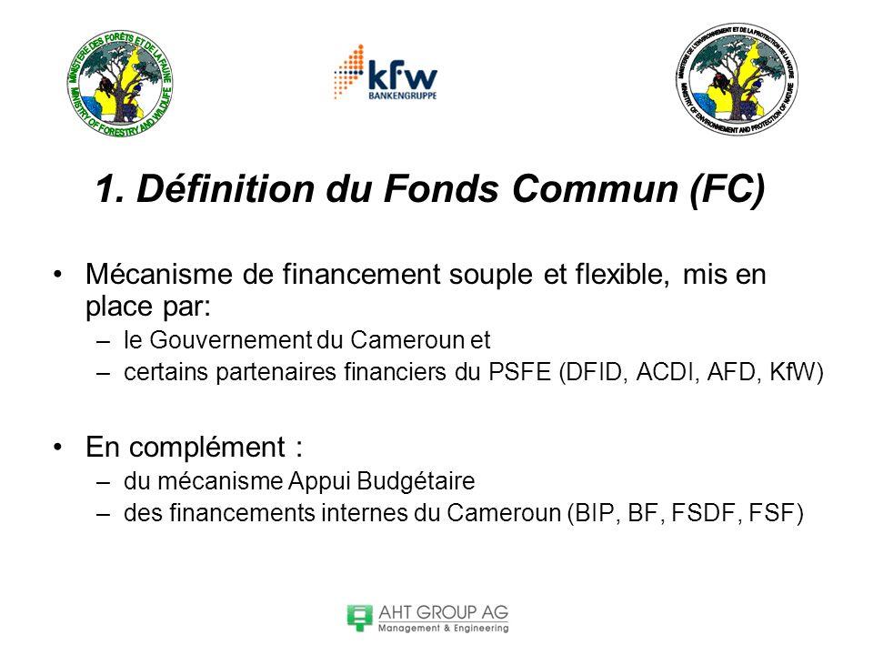 1. Définition du Fonds Commun (FC) Mécanisme de financement souple et flexible, mis en place par: –le Gouvernement du Cameroun et –certains partenaire