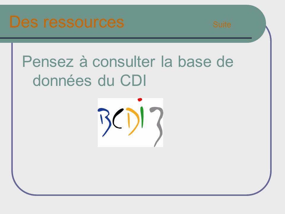 Des ressources Suite Pensez à consulter la base de données du CDI