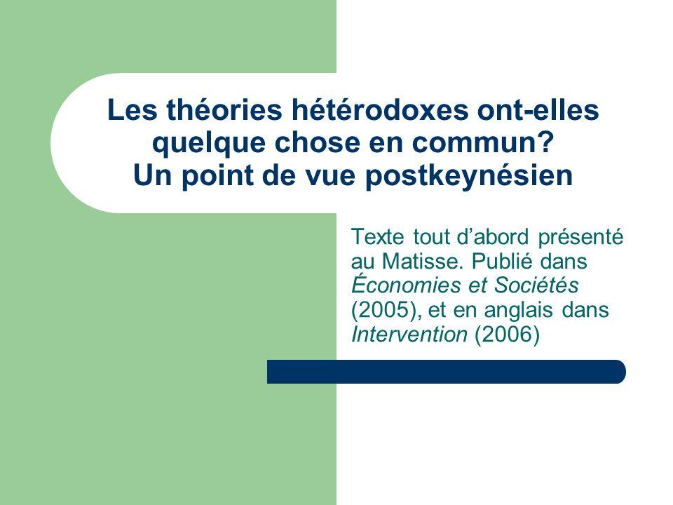 Les théories hétérodoxes ont-elles quelque chose en commun? Un point de vue postkeynésien Texte tout dabord présenté au Matisse. Publié dans Économies