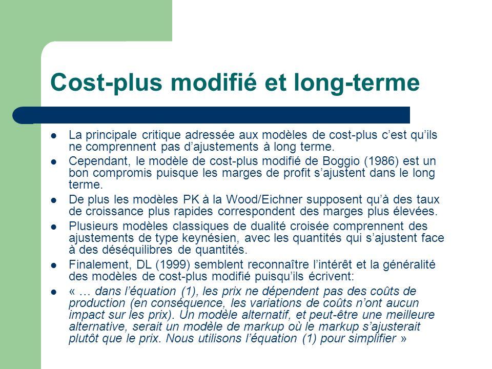 Cost-plus modifié et long-terme La principale critique adressée aux modèles de cost-plus cest quils ne comprennent pas dajustements à long terme. Cepe