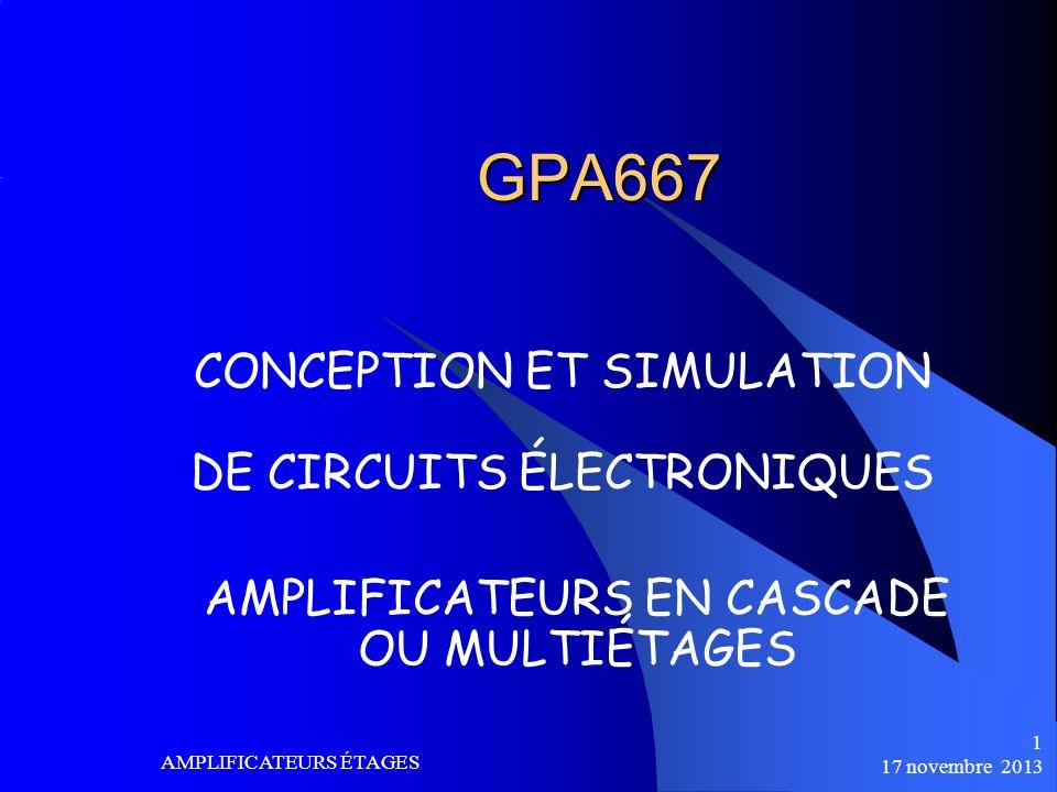 17 novembre 2013 AMPLIFICATEURS ÉTAGESRÉPONSE EN FRÉQUENCE 22 Exemple (Boylestad & Nashelski) Z i = R B // βr e I B = (12-0.7)/470K I B = 24 uA I E = 100 x I B = 2.4 mA βr e = 26 mV/I B = 1.08K Z i = 470K // 1.08K = 1.07K Z o = 3 K A V = V 0 /V i = -(R L //R C )/r e A V = -170 A VS = 1.07K/(0.3K + 1.07K)*A V A VS = -133