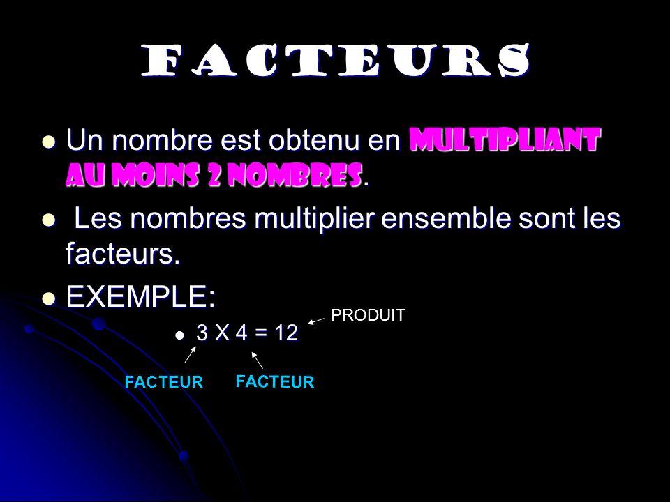 FACTEURS Alors, les nombres premiers ont 2 facteurs; 1 et lui-même.