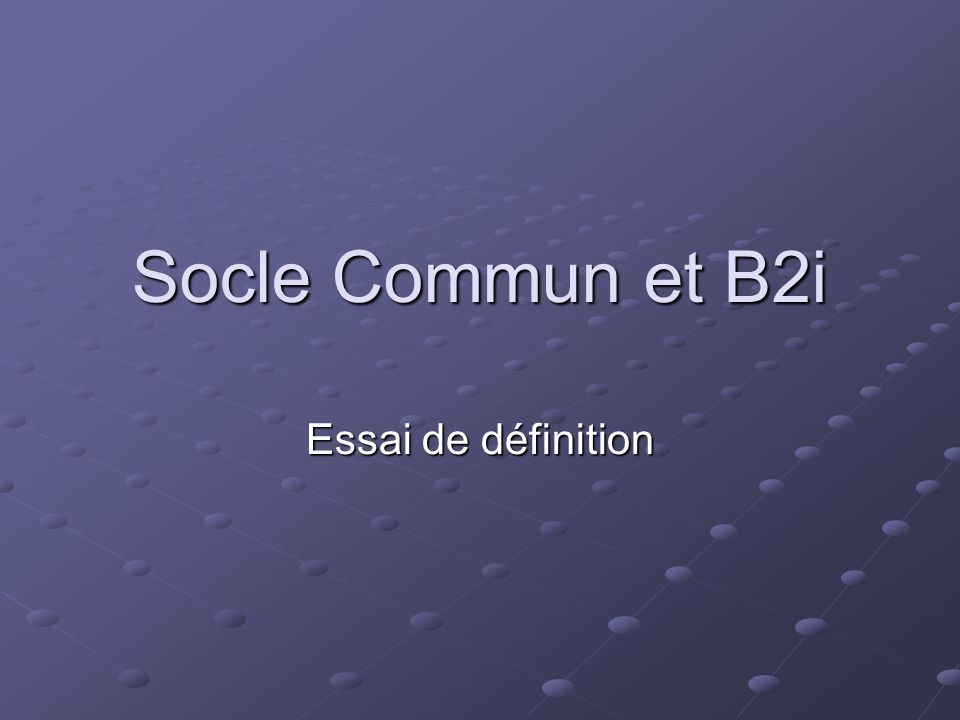 I. Le Socle Commun de connaissances et de compétences