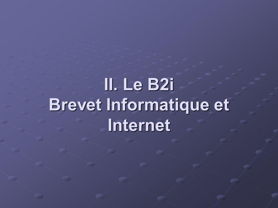II. Le B2i Brevet Informatique et Internet