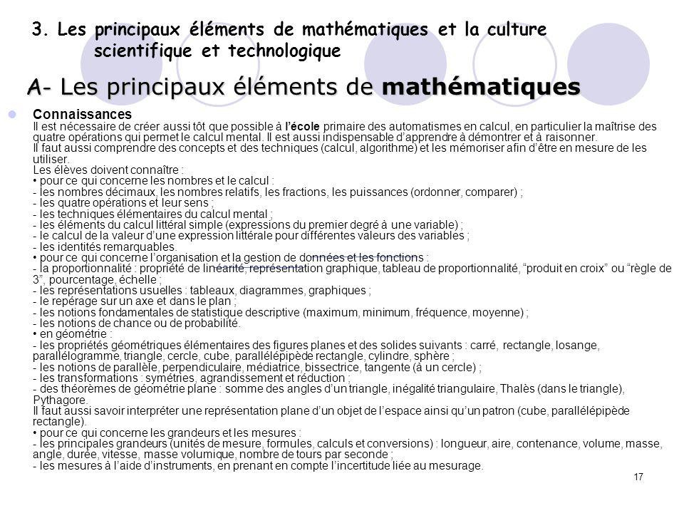 17 3. Les principaux éléments de mathématiques et la culture scientifique et technologique A- Les principaux éléments de mathématiques Connaissances I