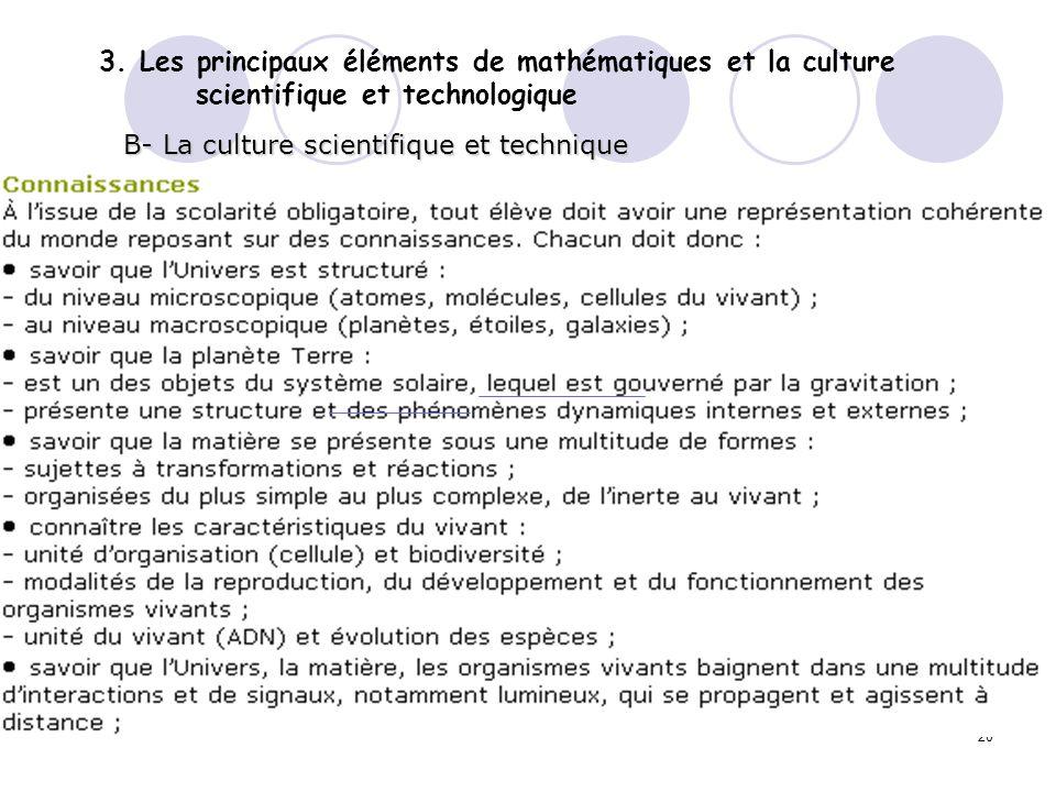 20 3. Les principaux éléments de mathématiques et la culture scientifique et technologique B- La culture scientifique et technique