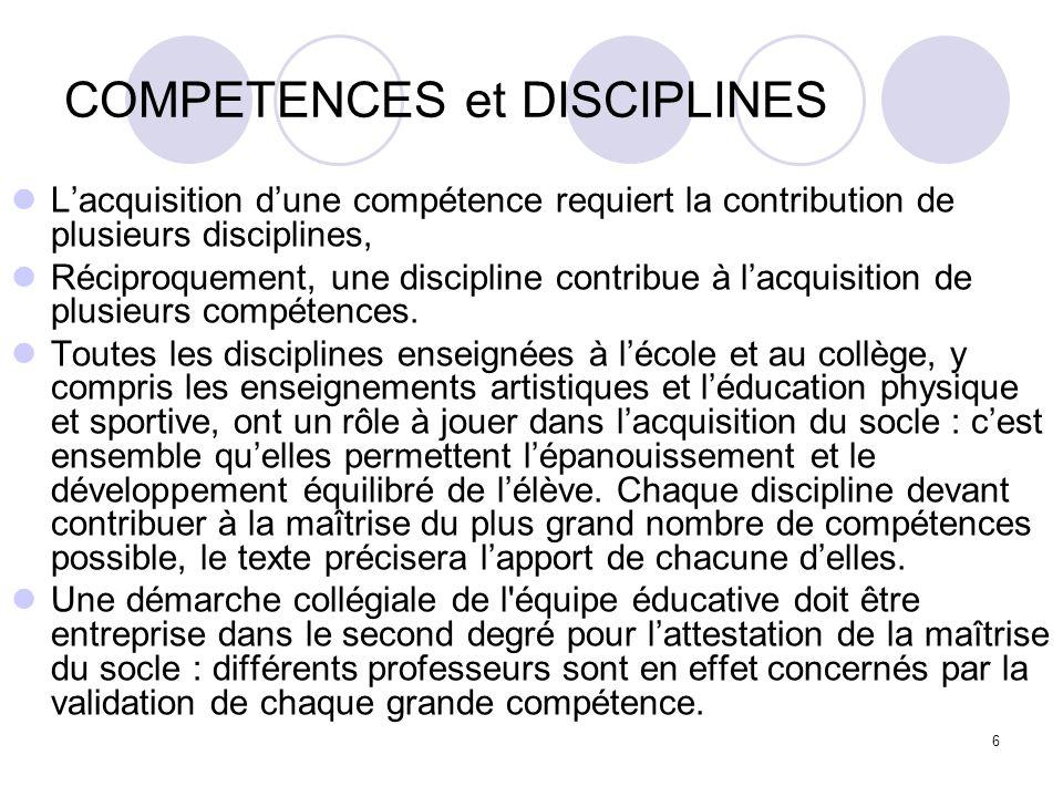 6 COMPETENCES et DISCIPLINES Lacquisition dune compétence requiert la contribution de plusieurs disciplines, Réciproquement, une discipline contribue