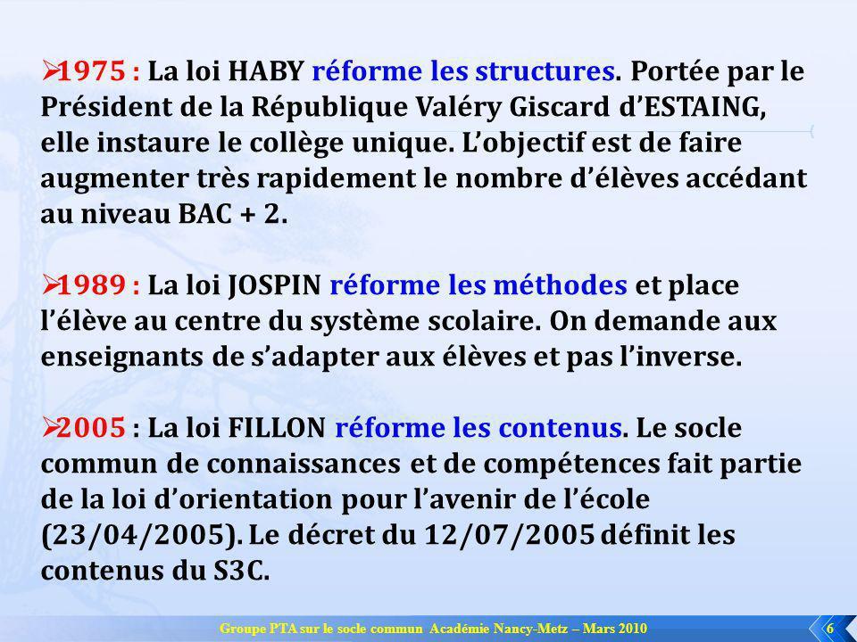 6 1975 : La loi HABY réforme les structures. Portée par le Président de la République Valéry Giscard dESTAING, elle instaure le collège unique. Lobjec