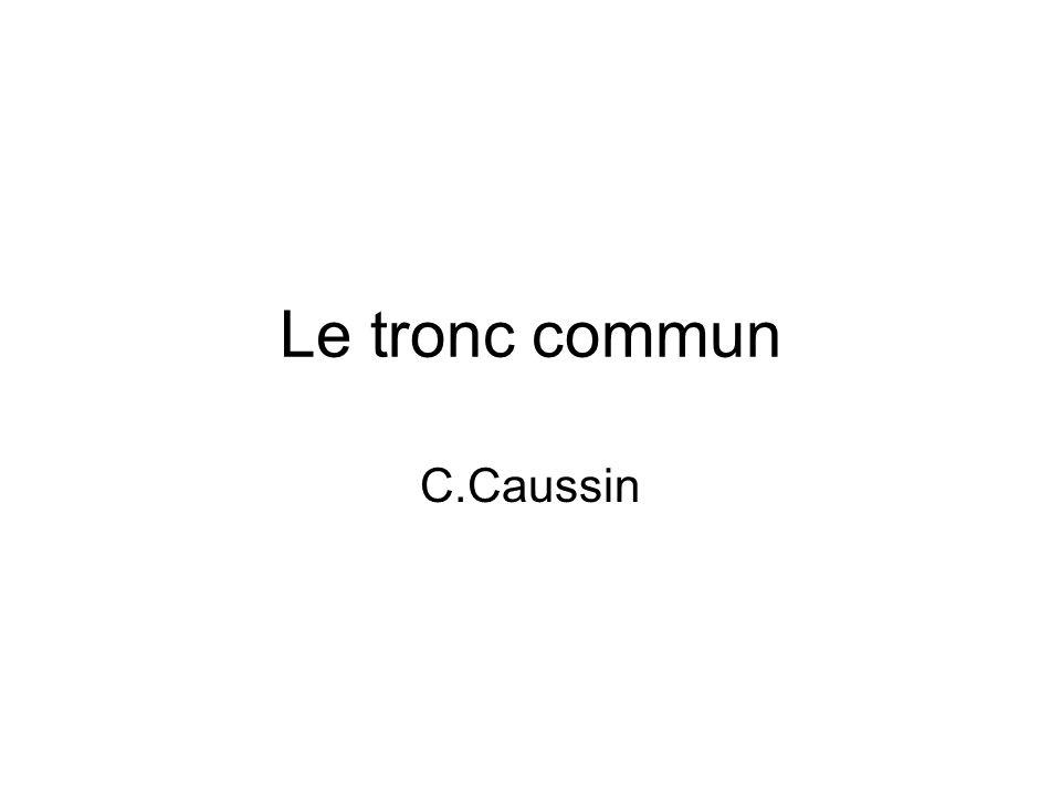 Le tronc commun C.Caussin