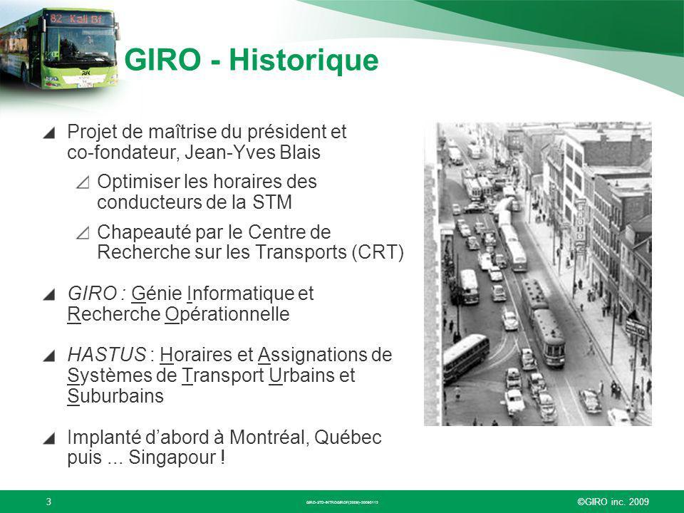 ©GIRO inc. 20093 GIRO - Historique Projet de maîtrise du président et co-fondateur, Jean-Yves Blais Optimiser les horaires des conducteurs de la STM C