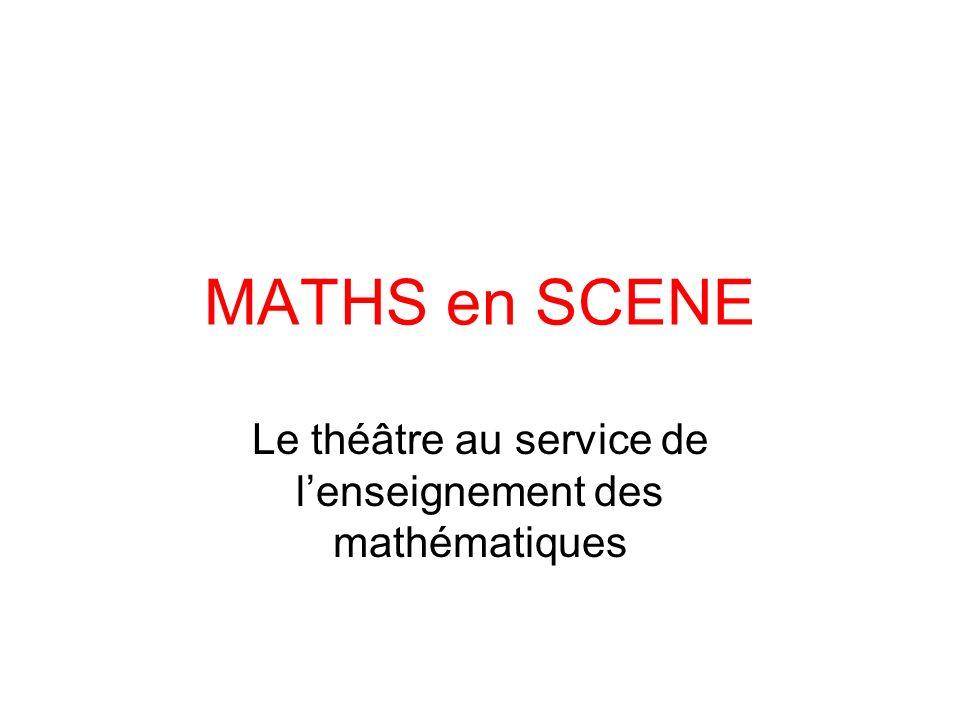 MATHS en SCENE Le théâtre au service de lenseignement des mathématiques