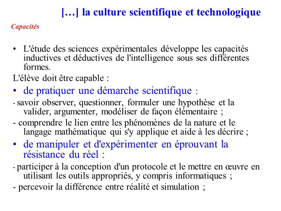 […] la culture scientifique et technologique Capacités L'étude des sciences expérimentales développe les capacités inductives et déductives de l'intel