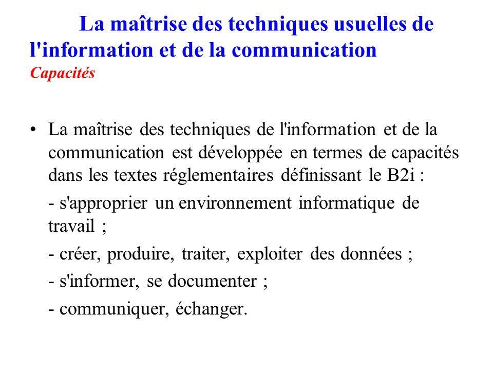 La maîtrise des techniques usuelles de l'information et de la communication Capacités La maîtrise des techniques de l'information et de la communicati