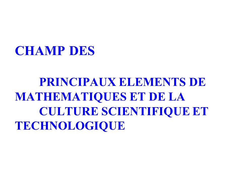 CHAMP DES PRINCIPAUX ELEMENTS DE MATHEMATIQUES ET DE LA CULTURE SCIENTIFIQUE ET TECHNOLOGIQUE